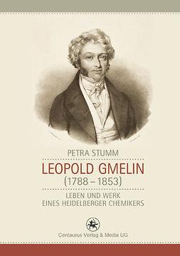 Stumm, Petra - Leopold Gmelin (1788–1853), ebook