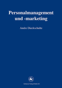 Dieckschulte, Andre - Personalmanagement und -marketing, ebook