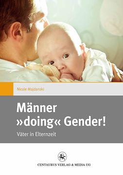 Majdanski, Nicole - Männer »doing« Gender!, e-kirja