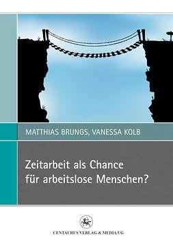 Brungs, Matthias - Zeitarbeit als Chance für arbeitslose Menschen?, ebook