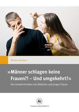 Soudani, Miriam - »Männer schlagen keine Frauen?! — Und umgekehrt?«, ebook