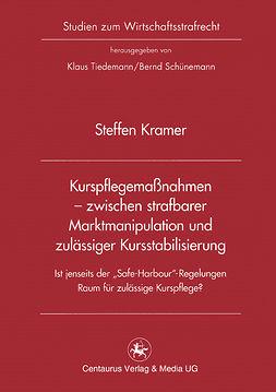 Kramer, Steffen - Kurspflegemaßnahmen — zwischen strafbarer Marktmanipulation und zulässiger Kursstabilisierung, ebook