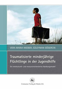 Gögercin, Süleyman - Traumatisierte minderjährige Flüchtlinge in der Jugendhilfe, ebook