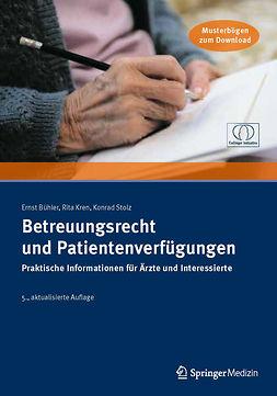 Bühler, Ernst - Betreuungsrecht und Patientenverfügungen, ebook