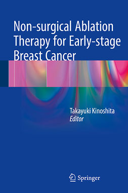 Kinoshita, Takayuki - Non-surgical Ablation Therapy for Early-stage Breast Cancer, ebook