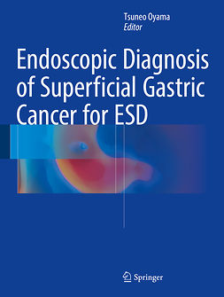 Oyama, Tsuneo - Endoscopic Diagnosis of Superficial Gastric Cancer for ESD, ebook