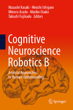 Asada, Minoru - Cognitive Neuroscience Robotics B, ebook