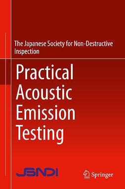 Inspection, The Japanese Society for Non-Destructive - Practical Acoustic Emission Testing, ebook