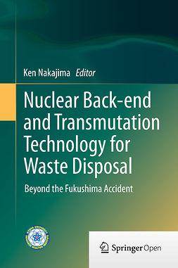 Nakajima, Ken - Nuclear Back-end and Transmutation Technology for Waste Disposal, ebook