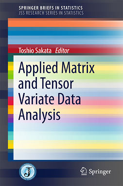 Sakata, Toshio - Applied Matrix and Tensor Variate Data Analysis, ebook