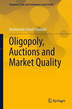 Dastidar, Krishnendu Ghosh - Oligopoly, Auctions and Market Quality, ebook