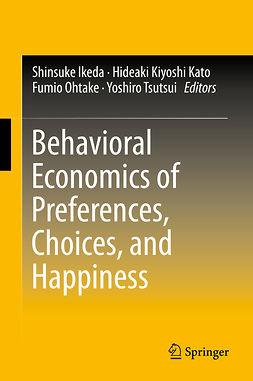 Ikeda, Shinsuke - Behavioral Economics of Preferences, Choices, and Happiness, ebook