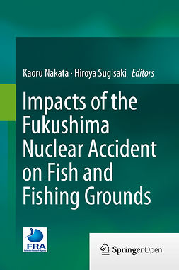 Nakata, Kaoru - Impacts of the Fukushima Nuclear Accident on Fish and Fishing Grounds, ebook