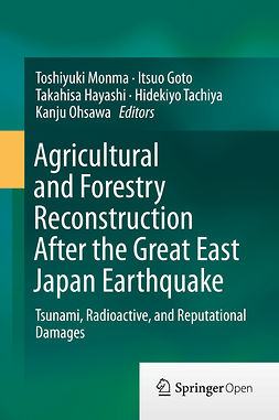 Goto, Itsuo - Agricultural and Forestry Reconstruction After the Great East Japan Earthquake, e-kirja