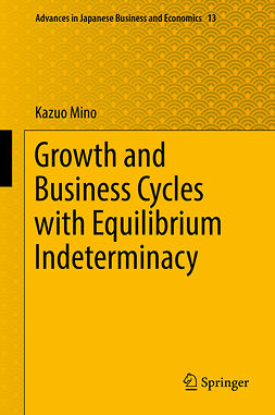 Mino, Kazuo - Growth and Business Cycles with Equilibrium Indeterminacy, ebook
