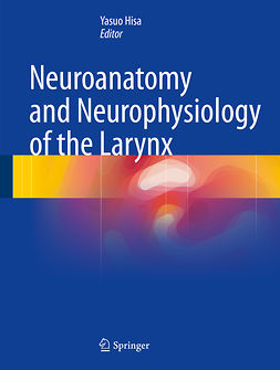 Hisa, Yasuo - Neuroanatomy and Neurophysiology of the Larynx, ebook