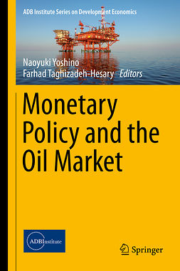 Taghizadeh-Hesary, Farhad - Monetary Policy and the Oil Market, ebook