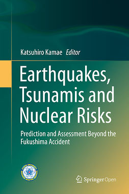 Kamae, Katsuhiro - Earthquakes, Tsunamis and Nuclear Risks, ebook