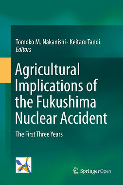 Nakanishi, Tomoko M. - Agricultural Implications of the Fukushima Nuclear Accident, e-kirja