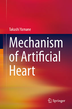 Yamane, Takashi - Mechanism of Artificial Heart, ebook