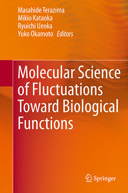 Kataoka, Mikio - Molecular Science of Fluctuations Toward Biological Functions, ebook