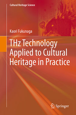 Fukunaga, Kaori - THz Technology Applied to Cultural Heritage in Practice, ebook