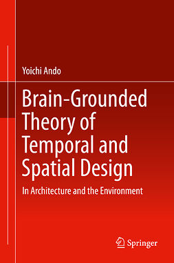 Ando, Yoichi - Brain-Grounded Theory of Temporal and Spatial Design, e-bok