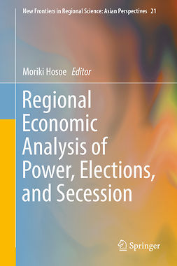 Hosoe, Moriki - Regional Economic Analysis of Power, Elections, and Secession, e-bok