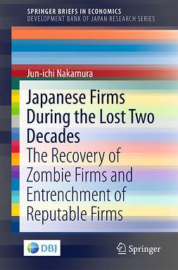 Nakamura, Jun-ichi - Japanese Firms During the Lost Two Decades, e-bok