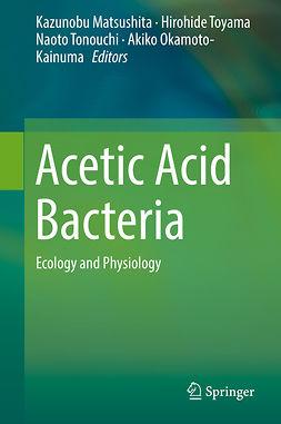Matsushita, Kazunobu - Acetic Acid Bacteria, ebook
