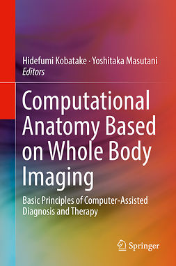 Kobatake, Hidefumi - Computational Anatomy Based on Whole Body Imaging, ebook