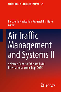 Institute, Electronic Navigation Research - Air Traffic Management and Systems II, ebook