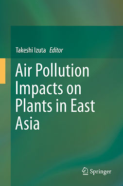 Izuta, Takeshi - Air Pollution Impacts on Plants in East Asia, ebook