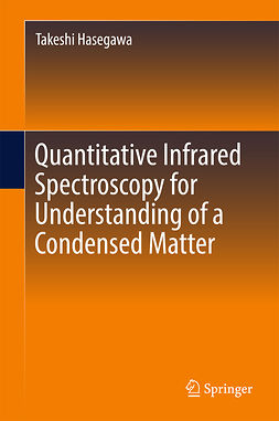 Hasegawa, Takeshi - Quantitative Infrared Spectroscopy for Understanding of a Condensed Matter, ebook