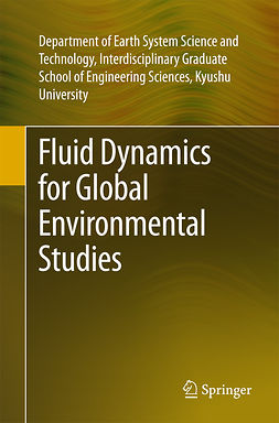 Univ., Dept. Earth Sys Sci. Tech., Interdis.Grad Sch Engg - Fluid Dynamics for Global Environmental Studies, e-kirja