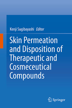 Sugibayashi, Kenji - Skin Permeation and Disposition of Therapeutic and Cosmeceutical Compounds, ebook