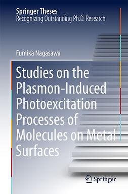 Nagasawa, Fumika - Studies on the Plasmon-Induced Photoexcitation Processes of Molecules on Metal Surfaces, e-bok