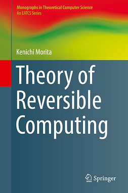 Morita, Kenichi - Theory of Reversible Computing, ebook