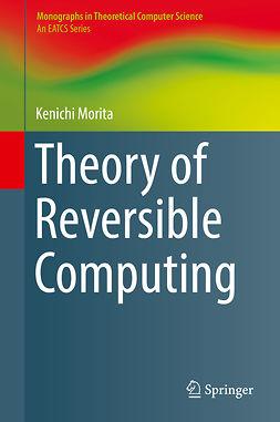 Morita, Kenichi - Theory of Reversible Computing, ebook