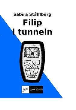 Ståhlberg, Sabira - Filip i tunneln, e-kirja