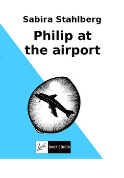 Ståhlberg, Sabira - Philip at the airport, ebook