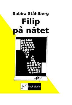 Ståhlberg, Sabira - Filip på nätet, ebook