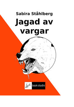 Ståhlberg, Sabira - Jagad av vargar, ebook