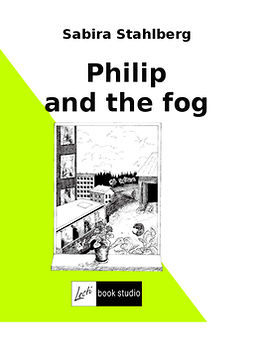Ståhlberg, Sabira - Philip and the fog, ebook