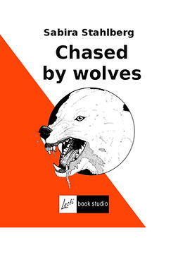 Ståhlberg, Sabira - Chased by wolves, ebook
