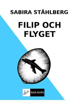 Ståhlberg, Sabira - FILIP OCH FLYGET, ebook