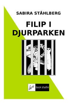 Ståhlberg, Sabira - FILIP I DJURPARKEN, ebook