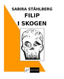 Ståhlberg, Sabira - FILIP I SKOGEN, e-kirja