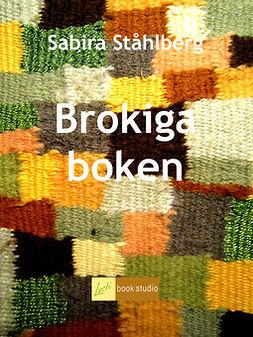Ståhlberg, Sabira - Brokiga boken, e-kirja
