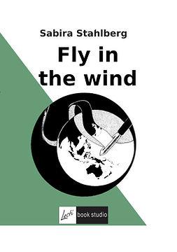 Stahlberg, Sabira - Fly in the wind, e-kirja